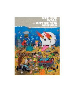 OFF THE WALL — Art of the Absurd