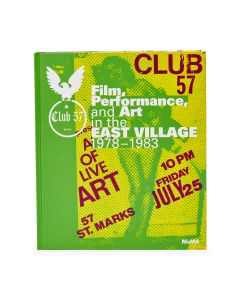 Club 57: Film Performance And Art In The East Village 1978-1983
